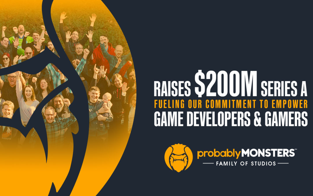 ProbablyMonsters Raises $200 Million In Record-Breaking Series-A Game Funding
